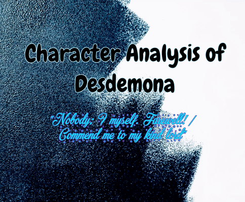 Character Analysis of Desdemona in Shakespeare's Othello