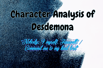 Character Analysis of Desdemona in Shakespeare's Othello 1