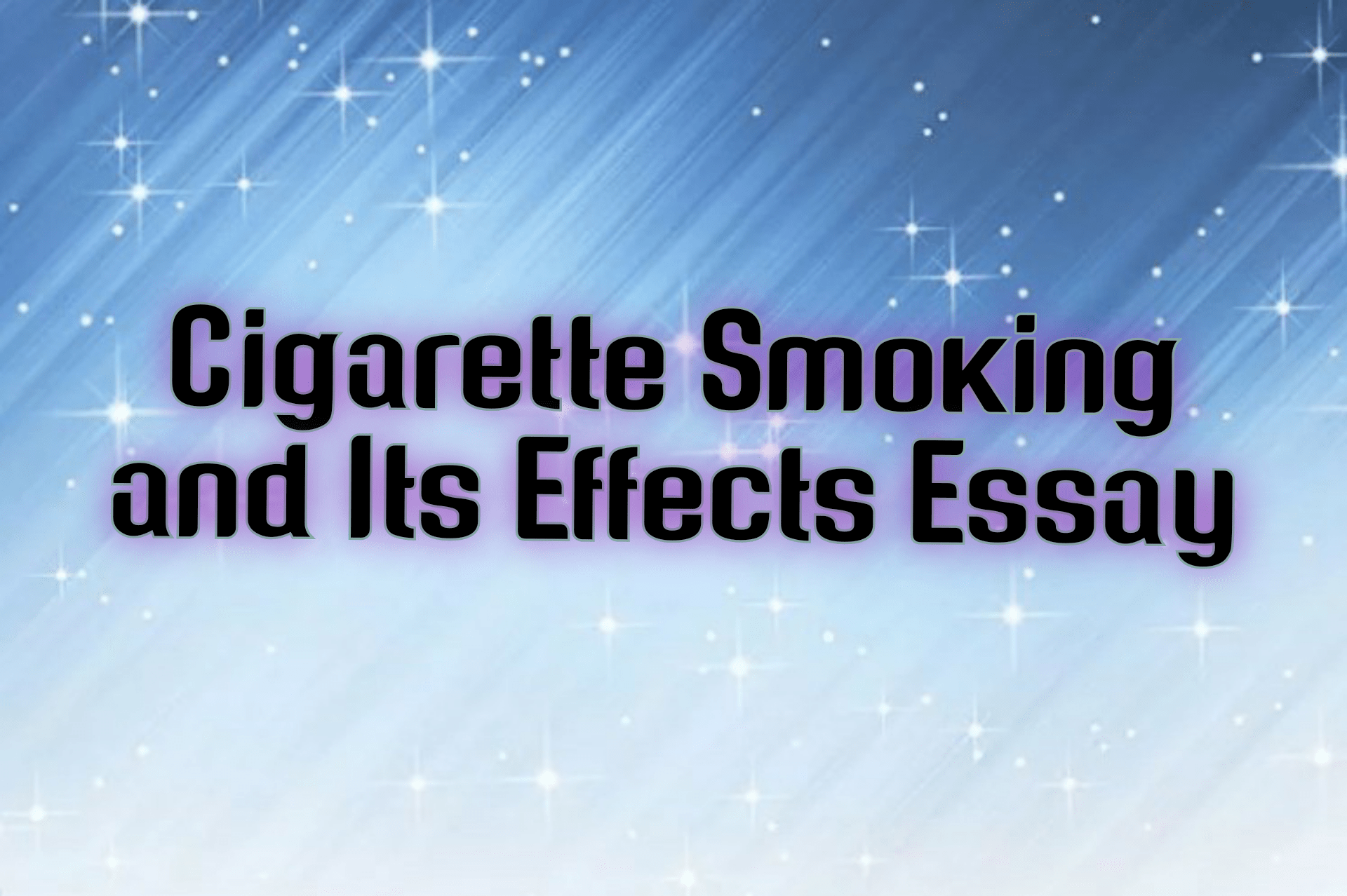 Cigarette Smoking and Its Effects Essay 9