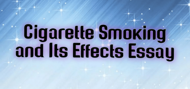 Cigarette Smoking and Its Effects Essay