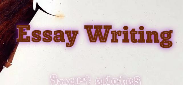Essay Writing: Types, Components/Format , Characteristics and Samples