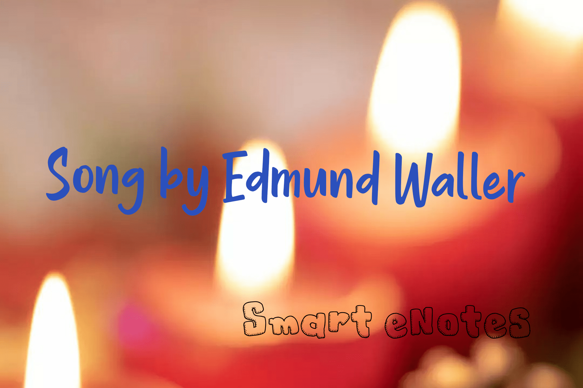 Song by Edmund Waller - Summary Points and Questions 1