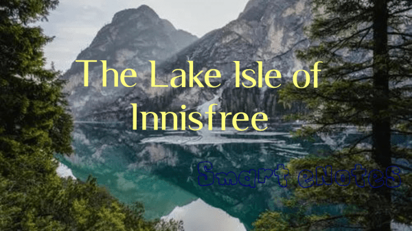 The Lake Isle of Innisfree – Summary and Questions and Their Answers