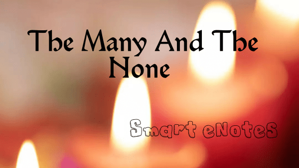 The Many and the None Summary, Theme and Question Answers