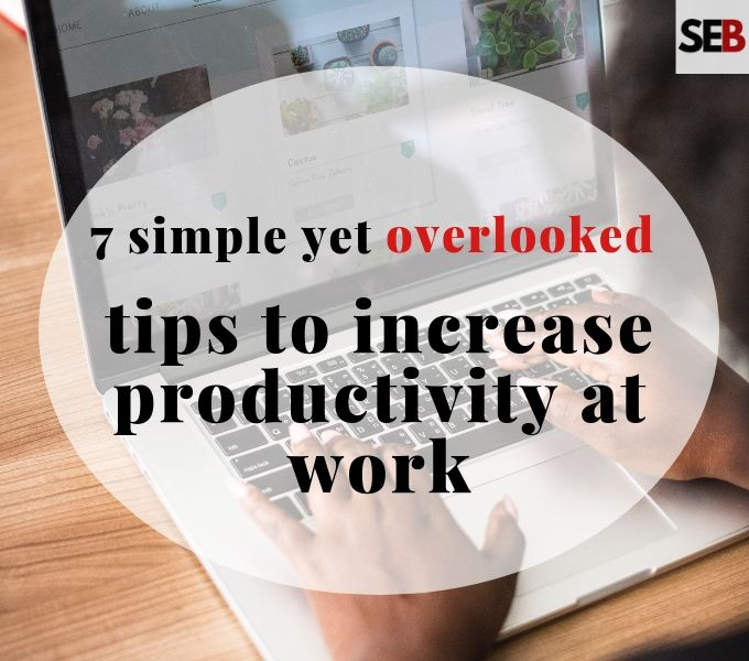 how to tips to increase productivity at work - smart entrepreneur blog