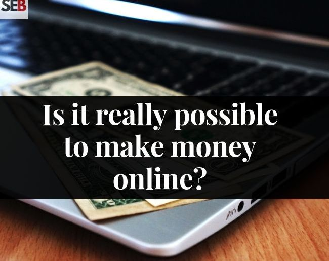 7 realistic ways to earn online even if is it possible to make money online smart entrepreneur blog