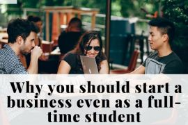 why start a business while in school- three young adults with open laptop in cafe