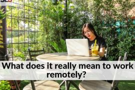 what does remote work mean benefits of working remotelyor