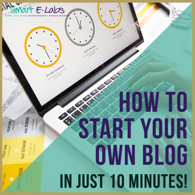 How to Start Your Own Blog In 10 Minutes