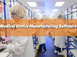 medical device manufacturing software