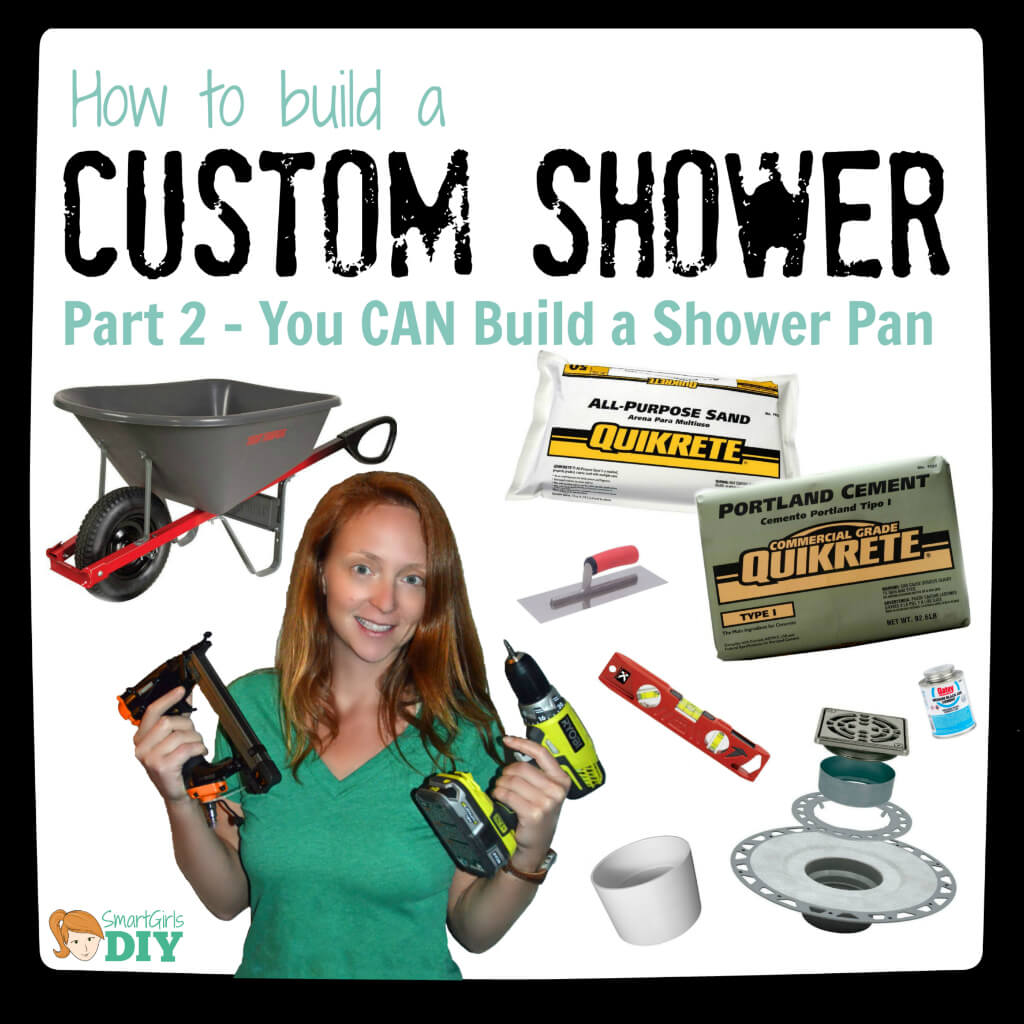 How to build a custom shower pan with Smart Girls DIY
