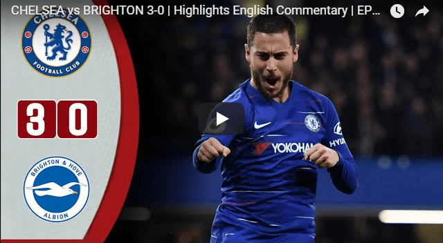 CHELSEA vs BRIGHTON 3-0 All Goals EPL 2019