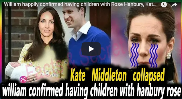 Kate Middleton confirmed that Prince William had a child with Rose Hanbury