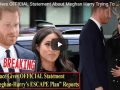 Meghan Markle official statement about her escape from family reports