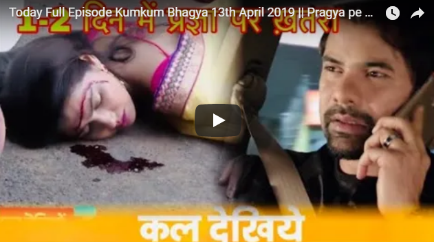 kumkum Bhagya 13 April 2019 Pragya's tragic death