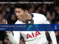 UFEA League: Tottenham Vs Man city 2018/2019 season