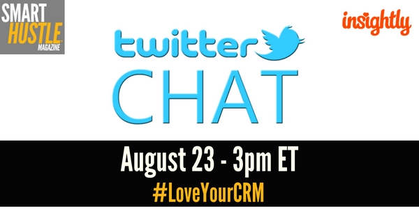 Insightly Twitter Chat - #LoveYourCRM on August 23