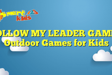 FOLLOW MY LEADER GAME – Outdoor Games for Kids