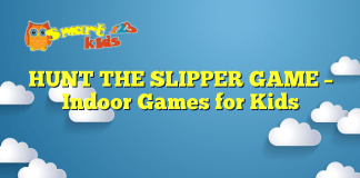 HUNT THE SLIPPER GAME – Indoor Games for Kids
