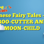 Read more about the article Japanese Fairy Tales – THE BAMBOO-CUTTER AND THE MOON-CHILD