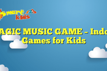 MAGIC MUSIC GAME – Indoor Games for Kids