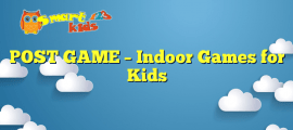 POST GAME – Indoor Games for Kids