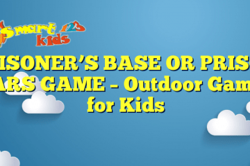 PRISONER'S BASE OR PRISON BARS GAME – Outdoor Games for Kids