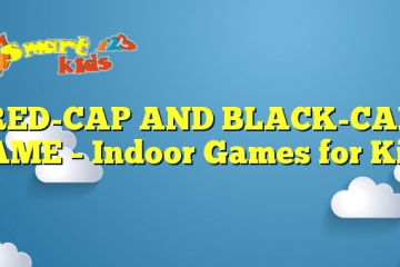 RED-CAP AND BLACK-CAP GAME – Indoor Games for Kids