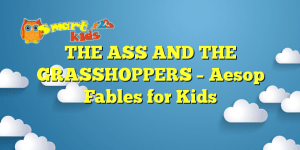 THE ASS AND THE GRASSHOPPERS – Aesop Fables for Kids