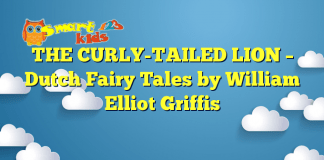 THE CURLY-TAILED LION – Dutch Fairy Tales by William Elliot Griffis