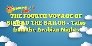 Read more about the article THE FOURTH VOYAGE OF SINBAD THE SAILOR – Tales from the Arabian Nights