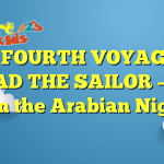 THE FOURTH VOYAGE OF SINBAD THE SAILOR – Tales from the Arabian Nights