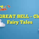 THE GREAT BELL – Chinese Fairy Tales