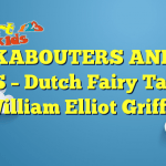 THE KABOUTERS AND THE BELLS – Dutch Fairy Tales by William Elliot Griffis