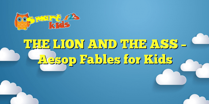 THE LION AND THE ASS – Aesop Fables for Kids