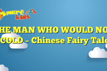 THE MAN WHO WOULD NOT SCOLD – Chinese Fairy Tales