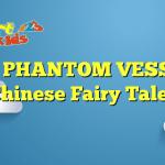 THE PHANTOM VESSEL – Chinese Fairy Tales