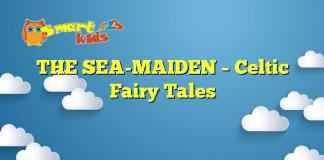 THE SEA-MAIDEN – Celtic Fairy Tales