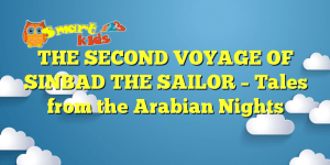 THE SECOND VOYAGE OF SINBAD THE SAILOR – Tales from the Arabian Nights