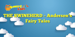 THE SWINEHERD – Andersen's Fairy Tales
