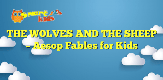 THE WOLVES AND THE SHEEP – Aesop Fables for Kids