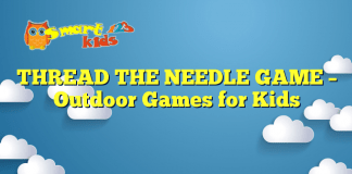 THREAD THE NEEDLE GAME – Outdoor Games for Kids