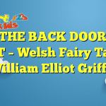 WHY THE BACK DOOR WAS FRONT – Welsh Fairy Tales by William Elliot Griffis