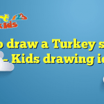 How to draw a Turkey step by step – Kids drawing ideas