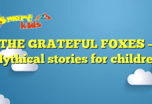 THE GRATEFUL FOXES – Mythical stories for children