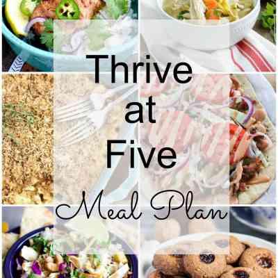 Thrive at Five Meal Plan – Week #8