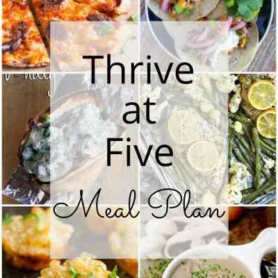 Thrive at Five Meal Plan – Week #12