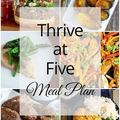 Thrive at Five Meal Plan – Week #27