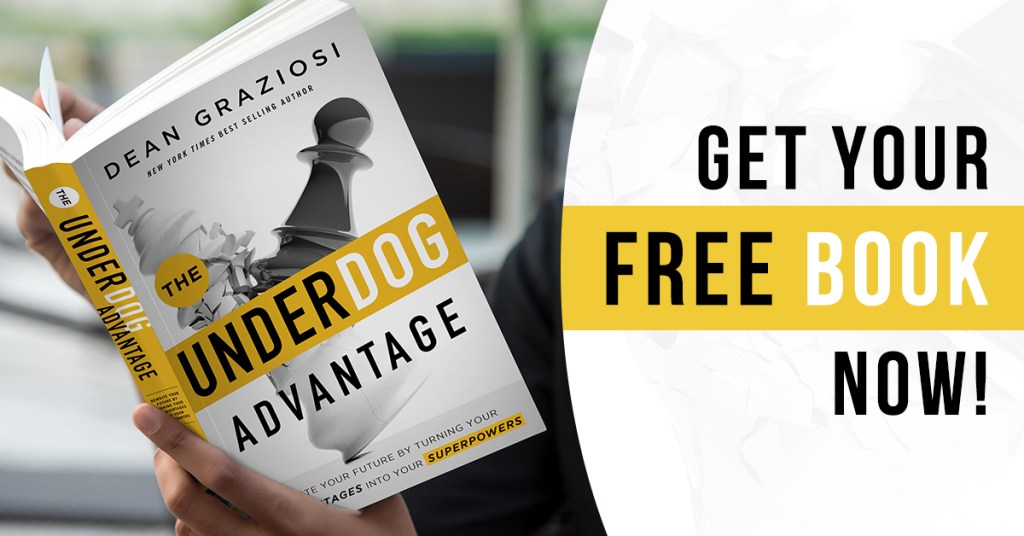 The Underdog Advantage Book from Dean Graziosi will show you the wisdom & tactics to turn what you thought was your disadvantage into the ultimate unfair advantage