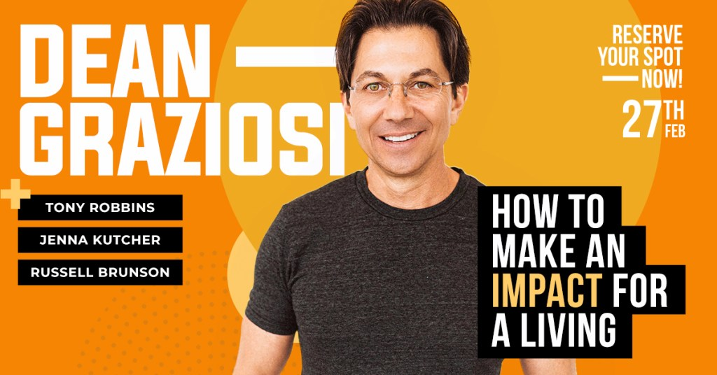 Free online training with Tony Robbins, Dean Graziosi, Russell Brunson and Jenna Kutcher teaching how to make an impact for a living by sharing your knowledge and helping people achieve results